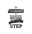 the journey begins with one step vector image
