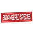endangered species grunge rubber stamp vector image vector image