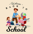 school shopping with dad poster vector image vector image