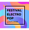 electronic music fest and electro summer poster vector image