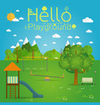 hello playground natural landscape in the flat vector image vector image
