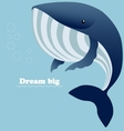 Huge whale and inspiring lettering Dream big vector image vector image