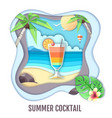 tropic cocktail on sea beach paper cut out design vector image
