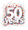 Fifty years paper confetti sign vector image vector image