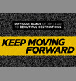 motivational poster keep moving forward vector image
