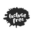 calligraphy lactose free label on a black inkblot vector image