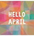 Hello April card1 vector image vector image