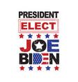 joe biden president elect united states vector image