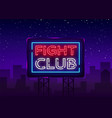 fight club neon signboard bright night vector image vector image