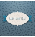 Happy Fathers Day festive Tag with blue Ribbon vector image vector image