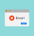 error message computer window alert popup system vector image vector image