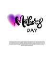 mothers day hand drawn lettering on white template vector image vector image