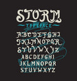 font storm hand vector image vector image