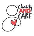 charity and care volunteer and love compassion vector image