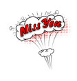 comic collection word miss you 3d colored sound vector image vector image