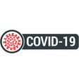 covid-19 sign with virus vector image vector image