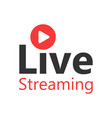 live video icon in flat style streaming tv on vector image