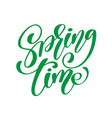 spring time hand drawn calligraphy and brush pen vector image vector image