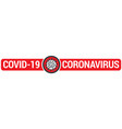 covid-19 sign with virus vector image