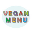 vegan menu pop art style inscription in oval frame vector image vector image