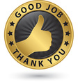 Good job thank you golden label with thumb up vector image vector image