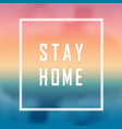 stay home - slogan protection measure from vector image