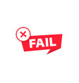 fail stamp label design template cross mark on vector image vector image