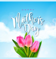 Happy mothers day greeting card with tulip flower