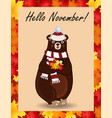hello november greeting card with cute bear in vector image