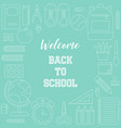 welcome back to school poster with outline school vector image