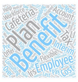 Cafeteria Benefits and Your Workforce text vector image vector image