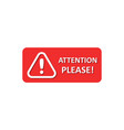attention please sign icon in flat style warning vector image