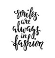 handdrawn lettering of a phrase smile are always vector image