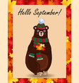 hello september greeting card with cute bear in vector image vector image