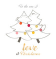 love and romantic christmas trees and quote vector image vector image