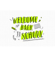 welcome back to school hand lettering vector image