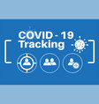 covid19-19 tracking - on a blue background vector image vector image