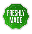 freshly made label or sticker vector image vector image