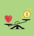 scales comparison of money and heart vector image vector image