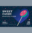 sweet candy master class poster design vector image vector image