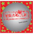 fragile red grunge rubber stamp vector image