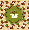 coffee time paper cup and grains background vector image
