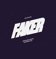faker font bold style modern typography vector image vector image
