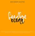 Goodbye ocean inscription Hand drawn calligraphy vector image