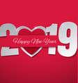 happy new year 2019 with heart on pink background vector image