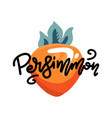 single big persimmon with line lettering text the vector image vector image