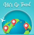 travel around the world planet earth and map pins vector image