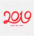 2019 happy new year with confetti happy new year vector image vector image