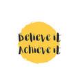 believe it achieve it motivational quote