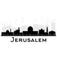 Jerusalem City skyline black and white silhouette vector image vector image